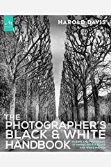 The Photographer's Black and White Handbook: Making and Processing Stunning Digital Black and White Photos Kindle Edition