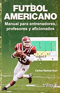 Futbol Americano/ American Football: Manual para entrenadores, profesores y aficionados/ Guide for Trainers, Professionals and Fans (Spanish Edition)