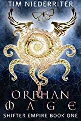 Orphan Mage: Shifter Empire Book One Kindle Edition