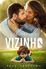 BOX - Show de Vizinho & Dia dos Namorados eBook Kindle