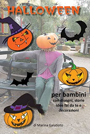 La storia di Halloween per bambini: disegni, ricette, giochi, idee fai da te, decorazioni