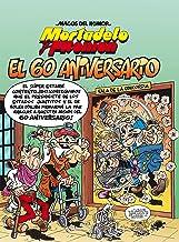 Mortadelo y Filemón. El 60 aniversario / Mortadelo and Filemón. 60th Anniversary (Magos del Humor) (Spanish Edition)