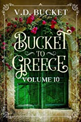 Bucket To Greece Volume 10: A Comical Living Abroad Adventure Kindle Edition