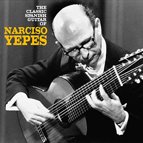 The Classic Spanish Guitar of Narciso Yepes (Remastered) de ...