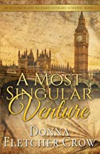A Most Singular Venture: Murder in Jane Austen's London (Elizabeth and Richard Literary Suspense Book 5)
