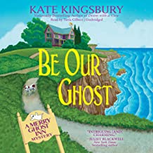 Be Our Ghost: A Merry Ghost Inn Mystery, Book 3