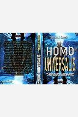 Homo Universalis: Los Misterios de la Creación y Expansión Universal. El Ser Humano y su Búsqueda de la Apoteosis. La Noética aplicada hacia la detección del Egregor. (Spanish Edition) Kindle Edition