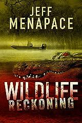 Wildlife: Reckoning - A Dark Thriller (Wildlife Series Book 2) Kindle Edition