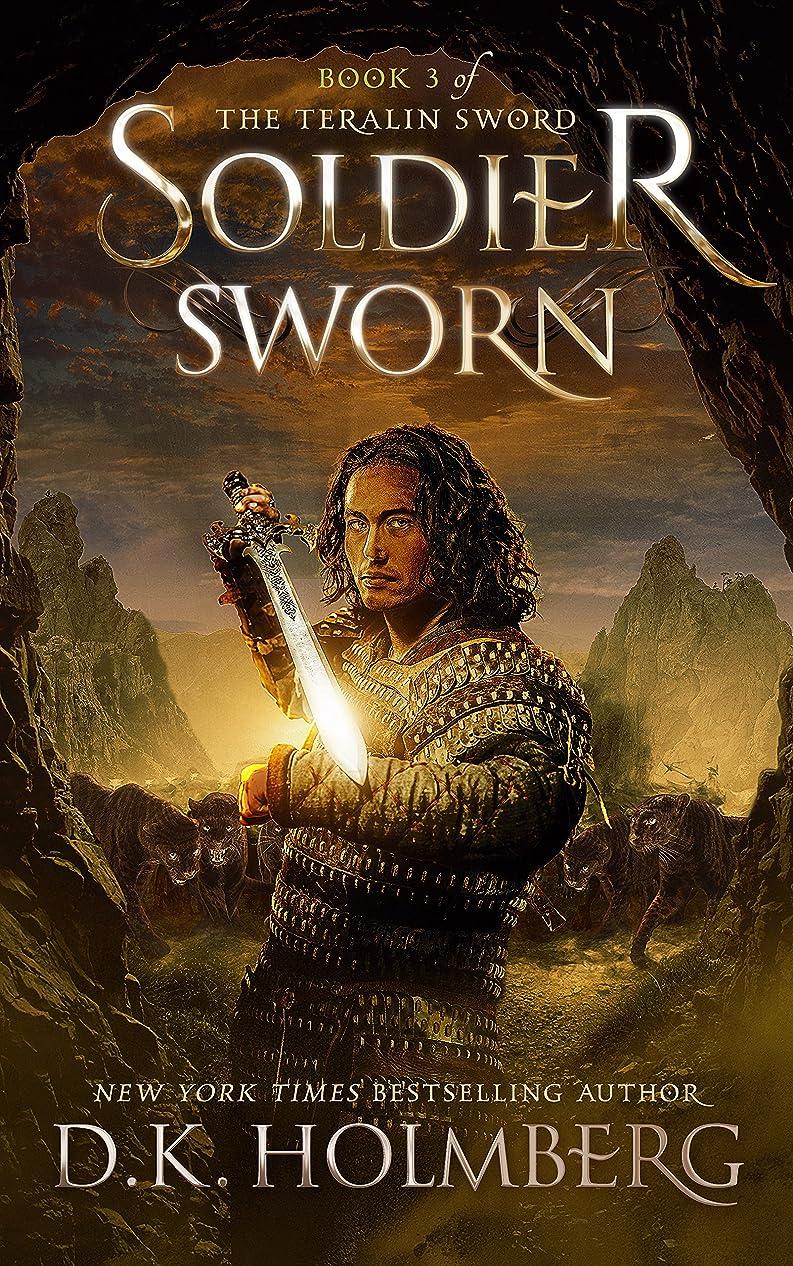 考案する方法論ホバーSoldier Sworn (The Teralin Sword Book 3) (English Edition)