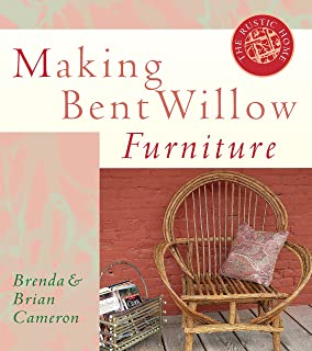 Making Bent Willow Furniture (The Rustic Home Series)