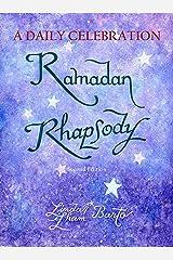 Ramadan Rhapsody: A Daily Celebration Kindle Edition