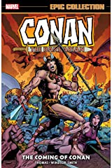 Conan The Barbarian Epic Collection: The Original Marvel Years - The Coming Of Conan (Conan The Barbarian (1970-1993) Book 1) Kindle Edition