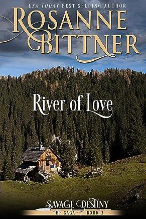 River of Love (Savage Destiny Book 3)