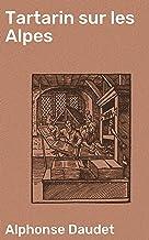Tartarin sur les Alpes (French Edition)
