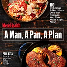 A Man, A Pan, A Plan: 100 Delicious & Nutritious One-Pan Recipes You Can Make Right..