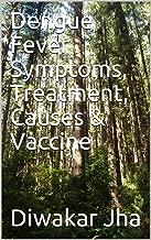 Dengue Fever Symptoms, Treatment, Causes & Vaccine