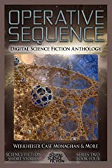 Operative Sequence: Digital Science Fiction Anthology (Digital Science Fiction Short Stories Series Two Book 4) Kindle Edition