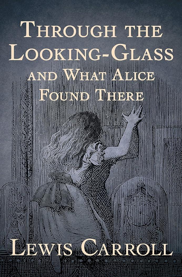 橋シンカン金銭的Through the Looking-Glass: And What Alice Found There (English Edition)