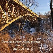 I Love My Family and My Homies, No Cap (Beat Tape #2)