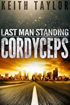 CORDYCEPS: A Zombie Apocalypse Survival Series (Last Man Standing Book 2)