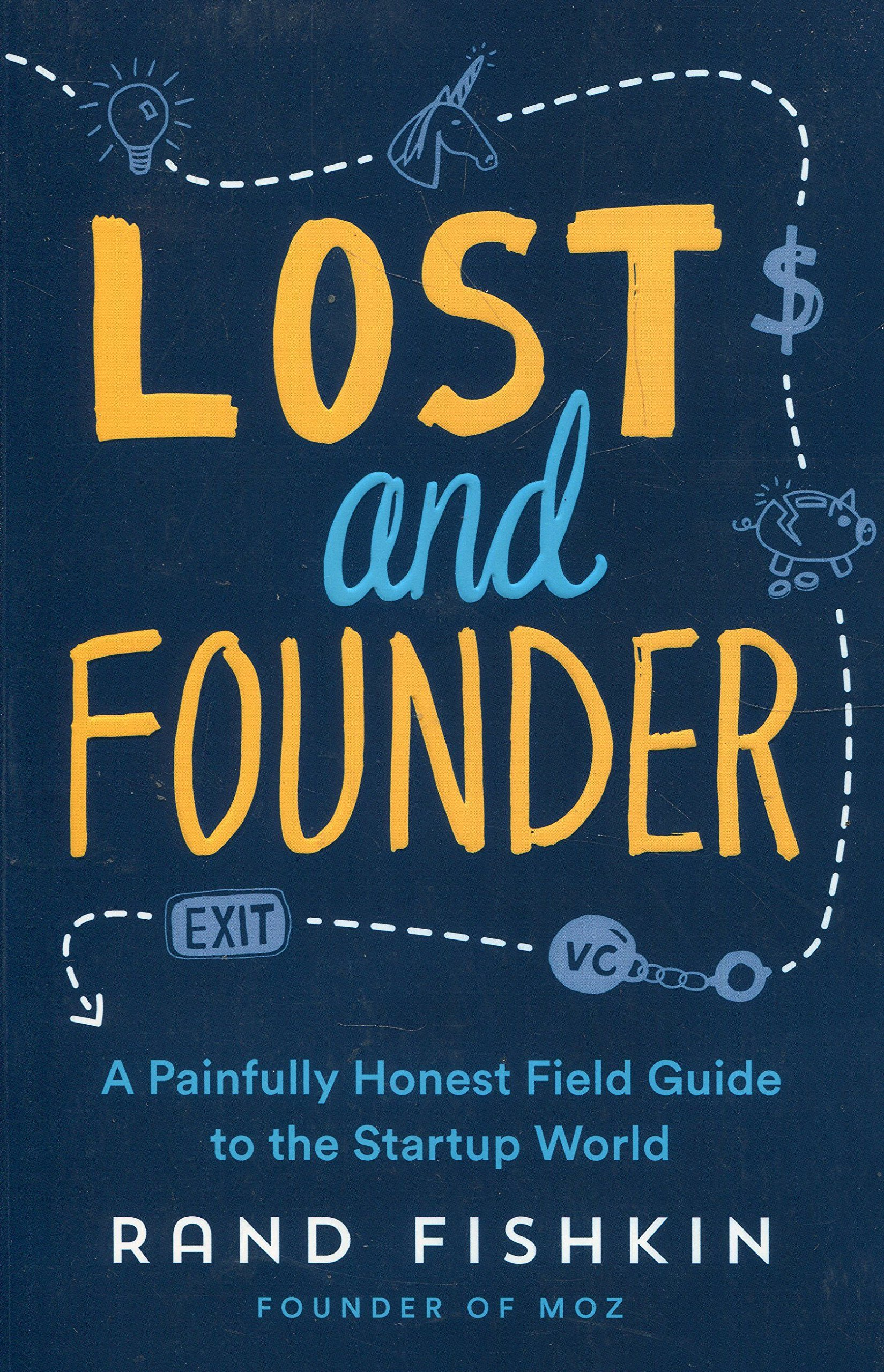 Image OfLost And Founder: A Painfully Honest Field Guide To The Startup World