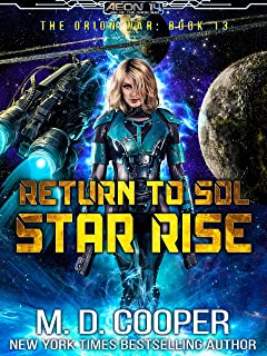 Return to Sol: Star Rise - An Epic Space Opera Adventure (Aeon 14: The Orion War Book 13)
