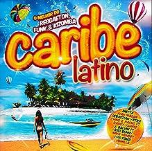 Caribe Latino - O Melhor Do Reggaeton, Funk & Kizomba [CD] 2017