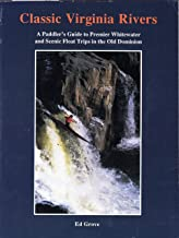 Classic Virginia rivers: A paddler's guide to premier whitewater and scenic float trips in the Old Dominion