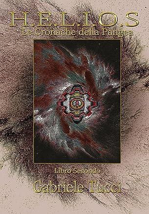 Helios Le Cronache della Pangea Libro Secondo: Le Cronache della Pangea