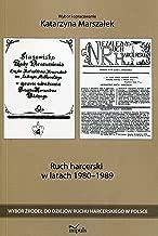 Ruch harcerski w latach 1980–1989. Wybor zrodel do dziejow ruchu harcerskiego w Polsce