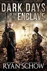 Dark Days of the Enclave: A Post-Apocalyptic EMP Survival Thriller (Dark Days of the After Book 4) Kindle Edition