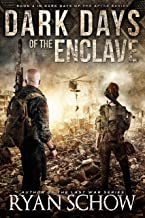 Dark Days of the Enclave: A Post-Apocalyptic EMP Survival Thriller (Dark Days of the After Book 4)