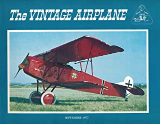 The Vintage Airplane : Stanley Morel and his biplanes ;The 1914 St. Petersburg-Tampa Airboat Line ; Ace among Aces Rene Fonck (1977 Sept. Journal)