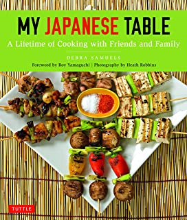 My Japanese Table: A Lifetime of Cooking with Friends and Fa