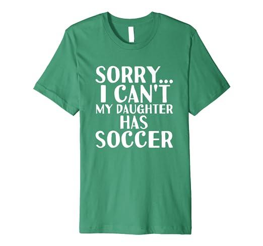 de96759e Amazon.com: Dad Mom | My Daughter Has Soccer T-Shirt: Clothing