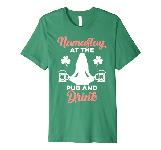 644f84d25a Image Unavailable. Image not available for. Color: Namastay at the Pub and  Drink St Patricks Day T Shirt Women