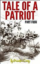 Tale Of A Patriot Part Four (tale of a partiot Book 4)
