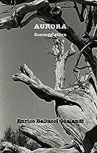 Aurora - Sceneggiatura (Italian Edition)
