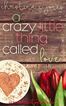 A Crazy Little Thing Called Love (Serendipitous Love Book 1)