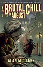 A Brutal Chill in August: A Novel of Polly Nichols, The First Victim of Jack the Ripper