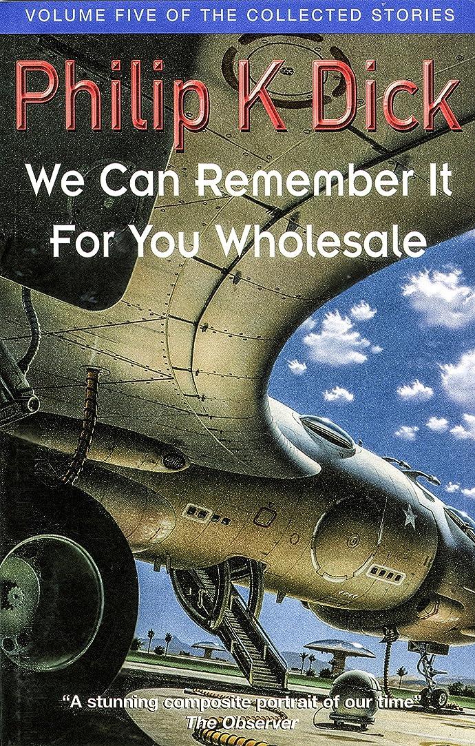 グレートバリアリーフプレゼン残りWe Can Remember It For You Wholesale: Volume Five Of The Collected Stories (English Edition)
