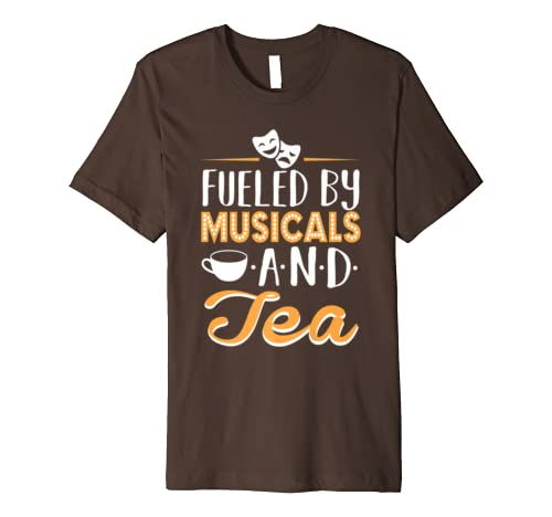 Fueled by Musicals and Tea Premium T-Shirt