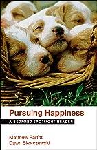 Pursuing Happiness: A Bedford Spotlight Reader