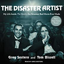 The Disaster Artist: My Life inside `The Room`, the Greatest Bad Movie Ever Made