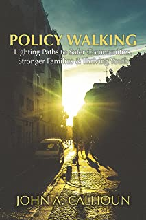 Policy Walking: Lighting Paths to Safer Communities, Stronger Families & Thriving Youth