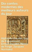 Dix contes modernes des meilleurs auteurs du jour (French Edition)