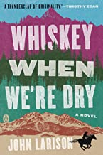 Whiskey When We're Dry: A Novel