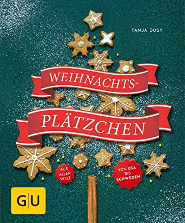 Weihnachtsplätzchen: aus aller Welt (GU KüchenRatgeber) (German Edition)