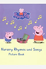 Peppa Pig Nursery Rhymes and Songs Picture Book Kindle Edition
