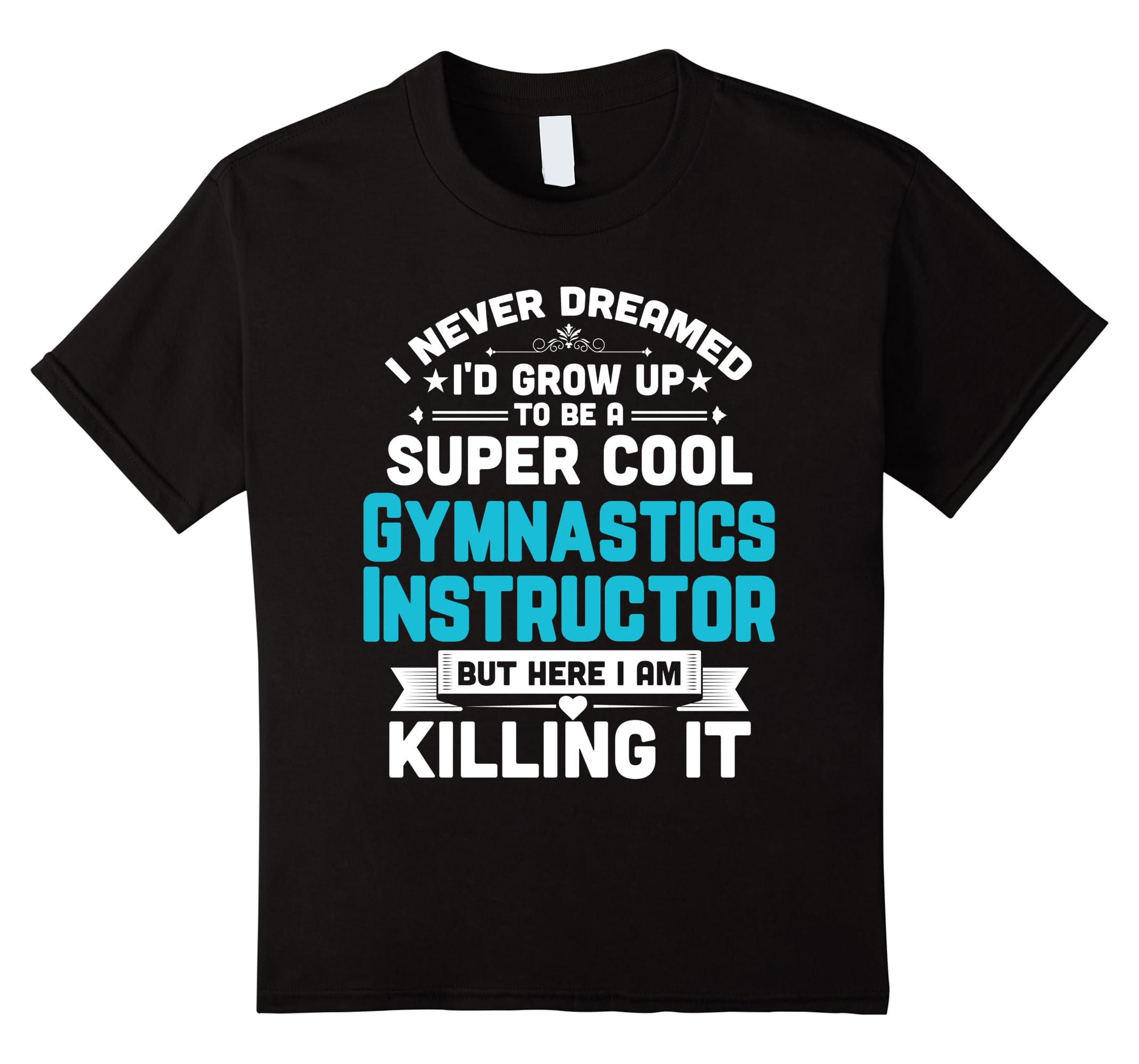 Super Cool Gymnastics Instructor Gymnast-Teeae